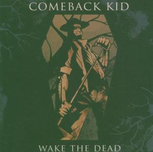 Wake The Dead, Comeback Kid