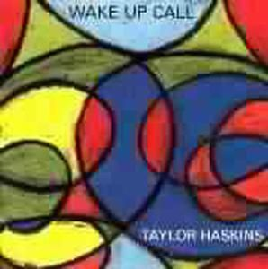 Wake Up Call, Taylor Haskins