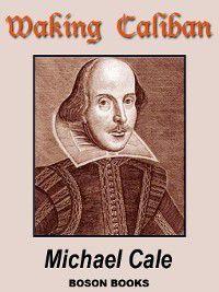 Waking Caliban, Michael Cale