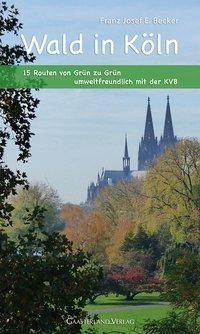 Wald in Köln - Franz Josef E. Becker |