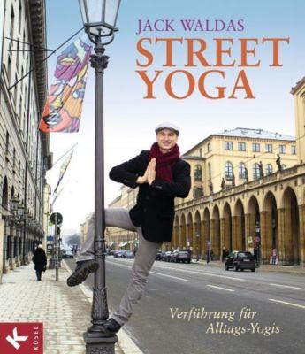 Waldas, J: Street Yoga, Jack Waldas