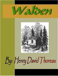 Walden or Life in the Woods, Henry David Thoreau