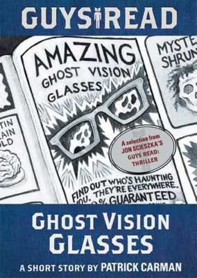 Walden Pond Press: Guys Read: Ghost Vision Glasses, Patrick Carman