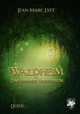 Waldheim - Das fremde Universum - Jean-Marc Lyet pdf epub