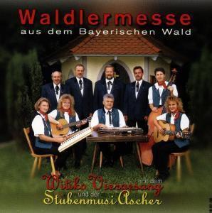 Waldlermesse - Bayrischer Wald, Witiko Viergesang