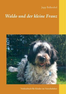 Waldo und der kleine Franz, Jupp Balkenhol