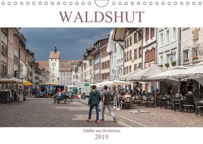 Waldshut - Städtle am Hochrhein (Wandkalender 2019 DIN A4 quer), Liselotte Brunner-Klaus