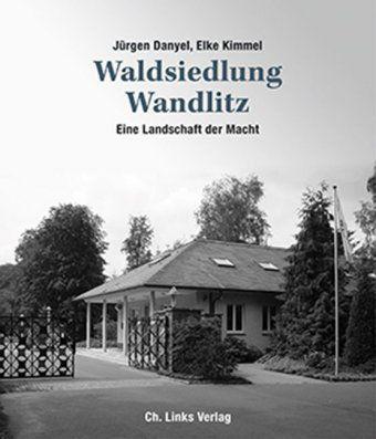 Waldsiedlung Wandlitz, Jürgen Danyel, Elke Kimmel