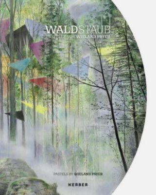 Waldstaub. Pastelle von Wieland Payer