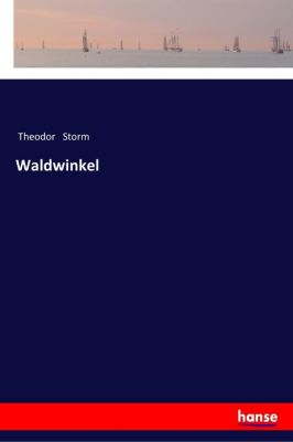 Waldwinkel - Theodor Storm |