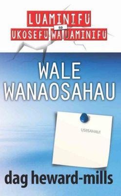 Wale Wanaosahau, Dag Heward-Mills