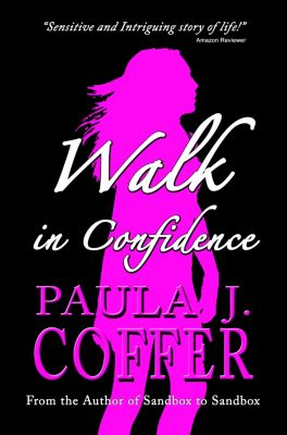 Walk in Confidence, Paula Coffer