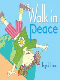 Walk in Peace, Ingrid Hess