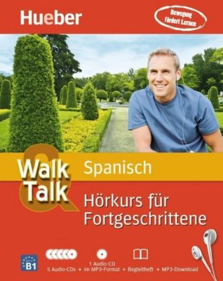 Walk & Talk Spanisch Hörkurs für Fortgeschrittene, 5 Audio-CDs + MP3-CD + Begleitheft + MP3-Download, Hildegard Rudolph, José Antonio Panero