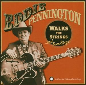 Walk The Strings And Even Sings, Eddie Pennington