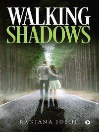 Walking Shadows, Ranjana Joshi