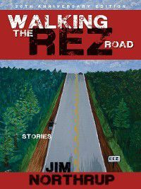 Walking the Rez Road, Jim Northrup