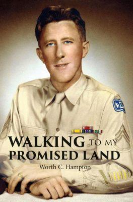 Walking to My Promised Land, Worth C. Hampton