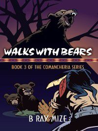 Walks with Bears, B Ray Mize