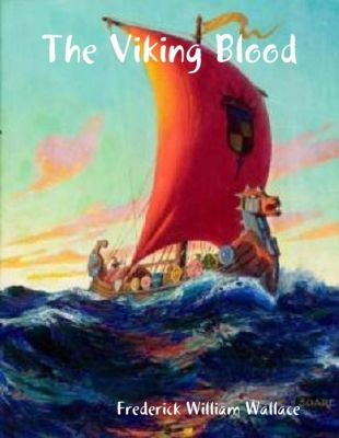 Wallace, F: Viking Blood, Frederick William Wallace