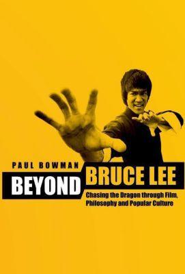 WallFlower Press: Beyond Bruce Lee, Paul Bowman