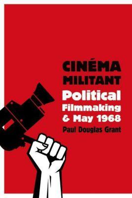 WallFlower Press: Cinéma Militant, Paul Douglas Grant