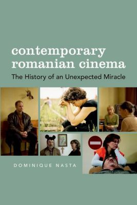 WallFlower Press: Contemporary Romanian Cinema, Dominique Nasta