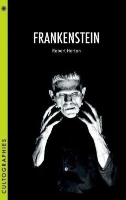 WallFlower Press: Frankenstein, Robert Horton