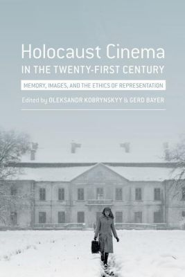 WallFlower Press: Holocaust Cinema in the Twenty-First Century