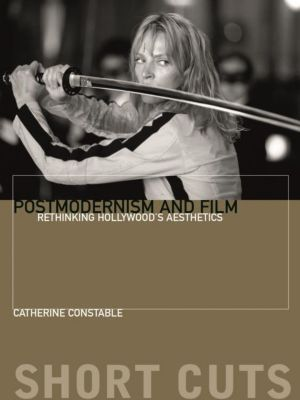 WallFlower Press: Postmodernism and Film, Catherine Constable