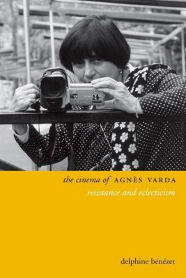 WallFlower Press: The Cinema of Agnès Varda, delphine Benezet