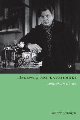WallFlower Press: The Cinema of Aki Kaurismäki, Andrew Nestingen