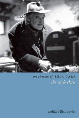 WallFlower Press: The Cinema of Béla Tarr, András Bálint Kovács