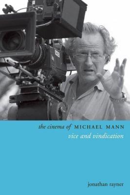 WallFlower Press: The Cinema of Michael Mann, Jonathan Rayner