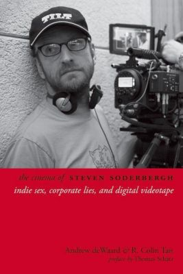 WallFlower Press: The Cinema of Steven Soderbergh, Andrew Dewaard, R. Colin Tait