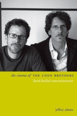 WallFlower Press: The Cinema of the Coen Brothers, Jeffrey Adams