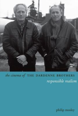 WallFlower Press: The Cinema of the Dardenne Brothers, Philip Mosley