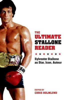 WallFlower Press: The Ultimate Stallone Reader