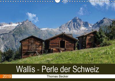 Wallis. Perle der Schweiz (Wandkalender 2019 DIN A3 quer), Thomas Becker