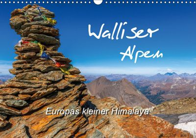 Walliser Alpen - Europas kleiner HimalayaCH-Version (Wandkalender 2019 DIN A3 quer), Michael Prittwitz