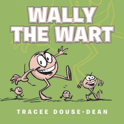Wally the Wart, Tracee A. Douse-Dean