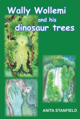 Wally Wollemi and His Dinosaur Trees, Anita Stanfield