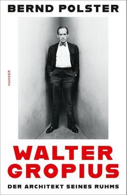 Walter Gropius - Bernd Polster |