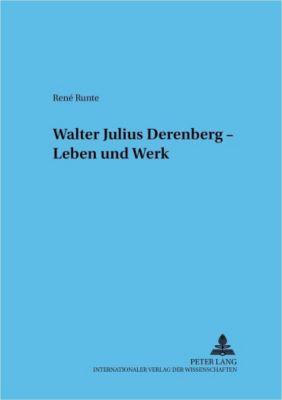 Walter Julius Derenberg - Leben und Werk, René Runte