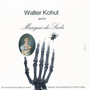 Walter Kohut Spricht De Sade, Walter Kohut