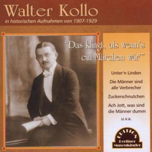 Walter Kollo: Das klingt, als wenn s ein Märchen wär, CD, Diverse Interpreten