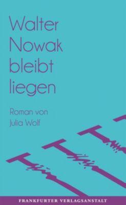 Walter Nowak bleibt liegen - Julia Wolf pdf epub