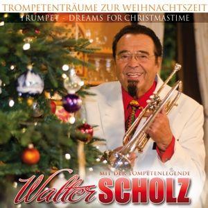 WALTER SCHOLZ - Trompetenträume zur Weihnachtszeit, Walter Scholz