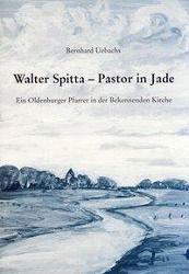 Walter Spitta, Pastor in Jade, Bernhard Uebachs