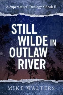 Walters, M: Still Wilde in Outlaw River, Mike Walters